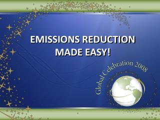 EMISSIONS REDUCTION MADE EASY!