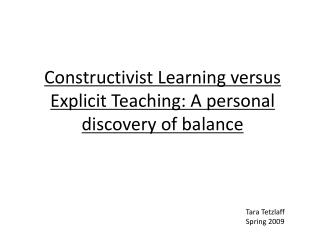 Constructivist Learning versus Explicit Teaching: A personal discovery of balance