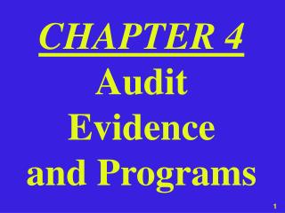 CHAPTER 4 Audit Evidence and Programs