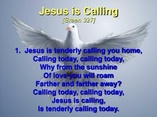 Jesus is Calling [Green 327]