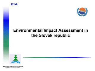 Environmental Impact Assessment in the Slovak republic