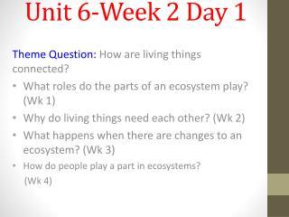Unit 6-Week 2 Day 1