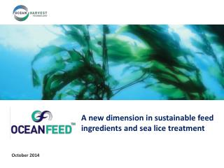 A  new dimension in sustainable feed ingredients and sea lice treatment