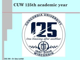 CUW 125th academic year
