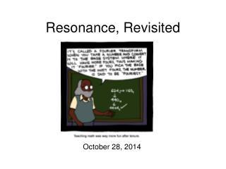 Resonance, Revisited