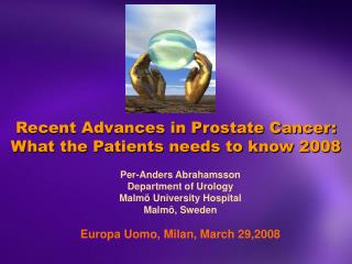 Recent Advances in Prostate Cancer: What the Patients needs to know 2008