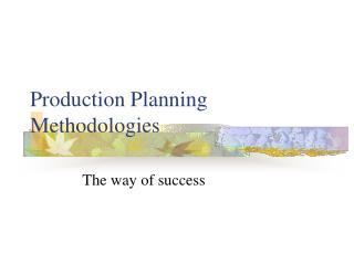 Production Planning Methodologies