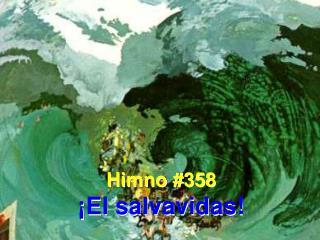 Himno #358 ¡El salvavidas!