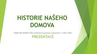 HISTORIE NAŠEHO DOMOVA