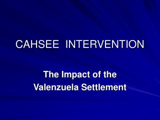 CAHSEE  INTERVENTION