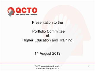 Presentation to the   Portfolio Committee  of  Higher Education and Training 14 August 2013