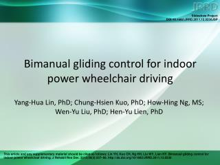 Bimanual gliding control for indoor power wheelchair driving