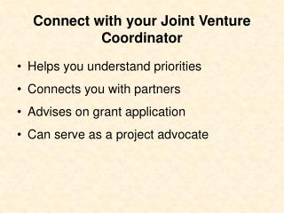 Connect with your Joint Venture Coordinator