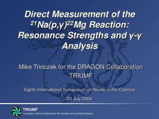 Direct Measurement of the  21 Na(p, γ ) 22 Mg Reaction:  Resonance Strengths and  γ - γ  Analysis