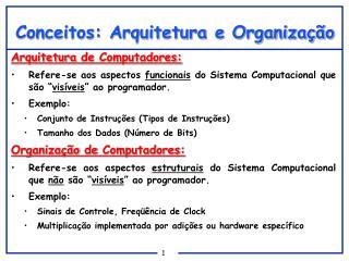 Conceitos: Arquitetura e Organização
