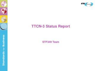 TTCN-3 Status Report