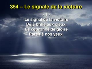 354 – Le signale de la victoire