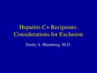 Hepatitis C Recipients: Considerations for Exclusion