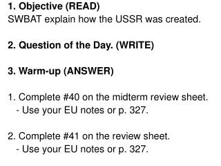 1. Objective (READ) SWBAT explain how the USSR was created.   2. Question of the Day. (WRITE)