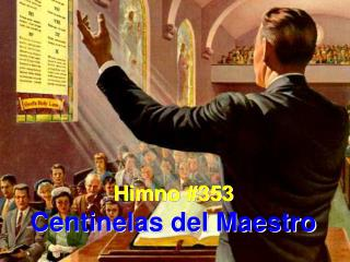 Himno #353 Centinelas del Maestro