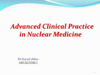 Advanced Clinical Practice in Nuclear Medicine