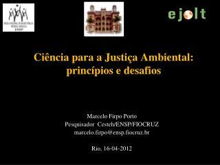 Ci�ncia para a Justi�a Ambiental: princ�pios e desafios