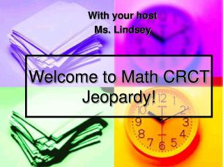 Welcome to Math CRCT Jeopardy!