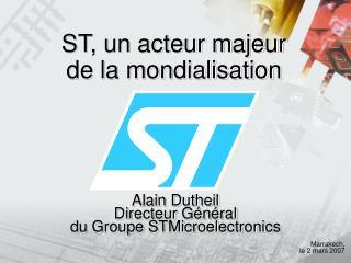 ST, un acteur majeur de la mondialisation