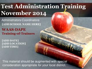 Test Administration Training November 2014