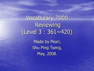 Vocabulary 7000  Reviewing (Level 3 : 361~420)