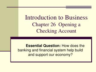 Introduction to Business  Chapter 26  Opening a Checking Account