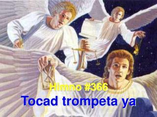 Himno #366 Tocad trompeta ya