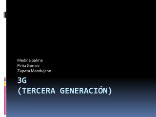 3G  (Tercera generación)
