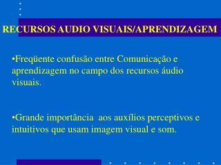 RECURSOS AUDIO VISUAIS/APRENDIZAGEM