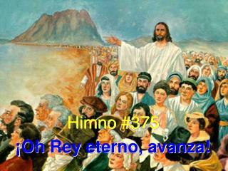 Himno #375 ¡Oh Rey eterno, avanza!