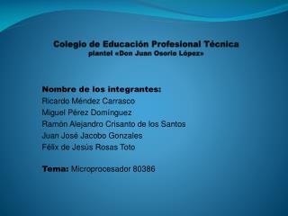 Colegio de Educaci�n Profesional T�cnica  plantel �Don Juan Osorio L�pez�