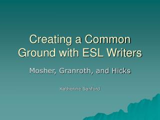 Creating a Common Ground with ESL Writers