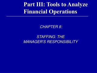 Part III: Tools to Analyze Financial Operations