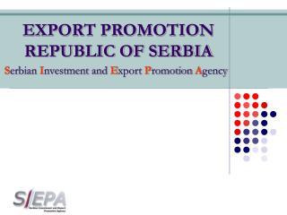 EXPORT PROMOTION REPUBLIC OF SERBIA