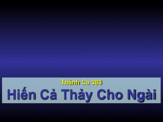 Th�nh Ca  383 Hi?n  C? Th?y Cho Ng�i
