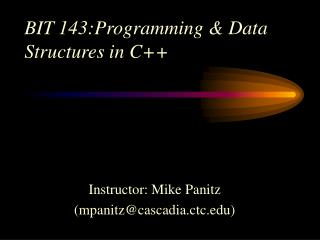BIT 143:Programming & Data Structures in C++