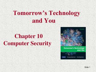 Tomorrow's Technology  			and You Chapter 10 Computer Security