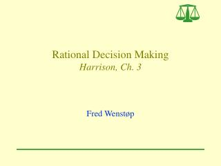 Rational Decision Making Harrison, Ch. 3