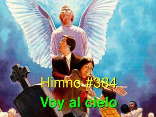 Himno #384 Voy al cielo