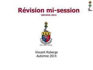 R�vision  mi-session GEF492A 2014