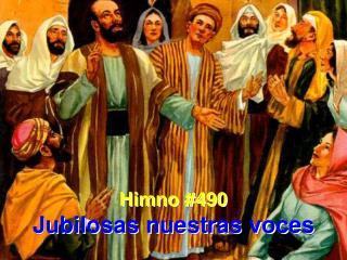 Himno #490 Jubilosas nuestras voces