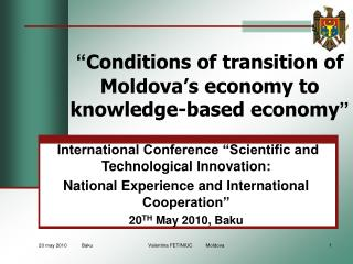 """ Conditions of transition of Moldova's economy to knowledge-based economy """