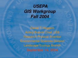 USEPA GIS Workgroup Fall 2004