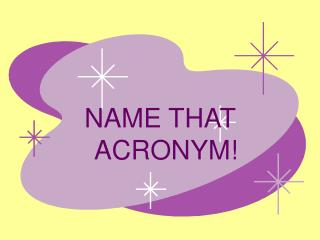NAME THAT ACRONYM!