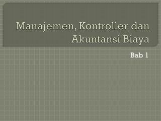 Manajemen ,  Kontroller dan Akuntansi Biaya